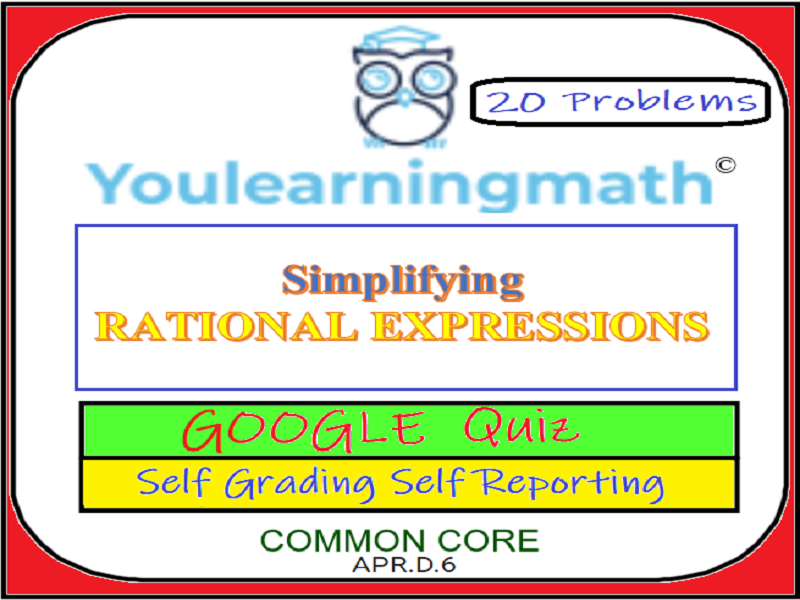 Simplifying Rational Expressions: GOOGLE QUIZ - Self Grading,  Self Reporting