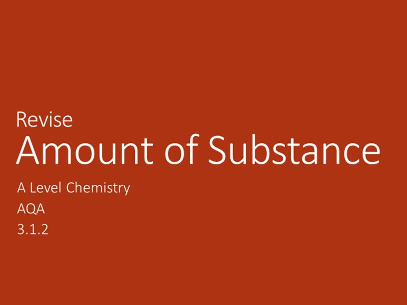 A Level Chemistry - Amount of Substance Revision (AQA 3.1.2)