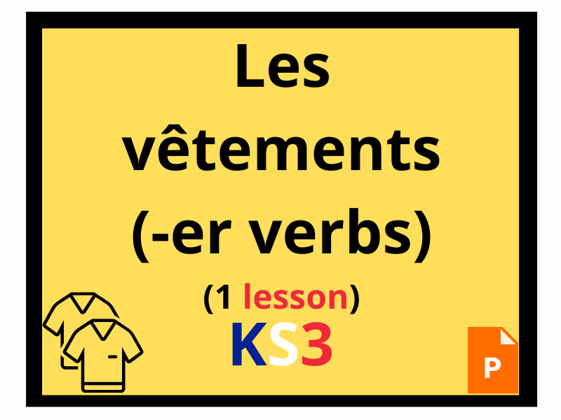 French KS3 clothes er verbs