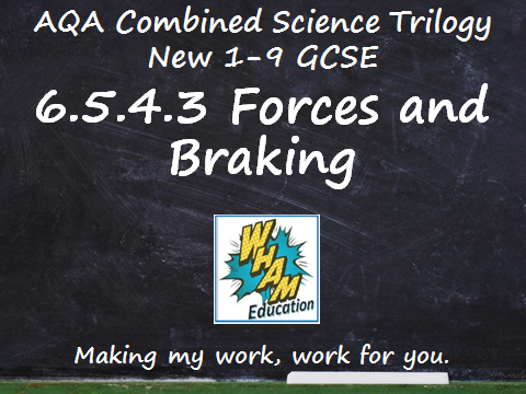 AQA Combined Science Trilogy: 6.5.4.3 Forces and Braking
