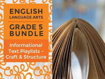 Informational Text Playlists - Craft & Structure Bundle for Grade 5