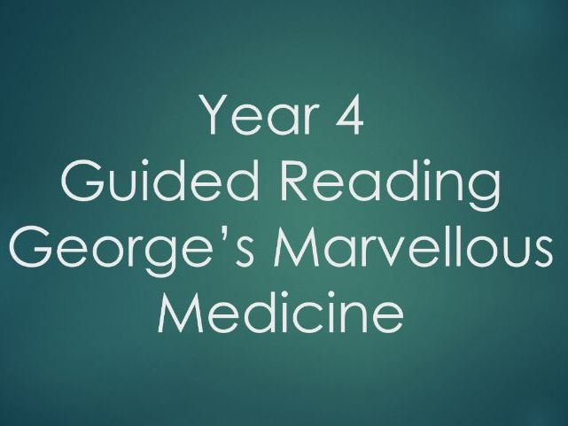 Year 4 - Guided Reading - George's Marvellous Medicine