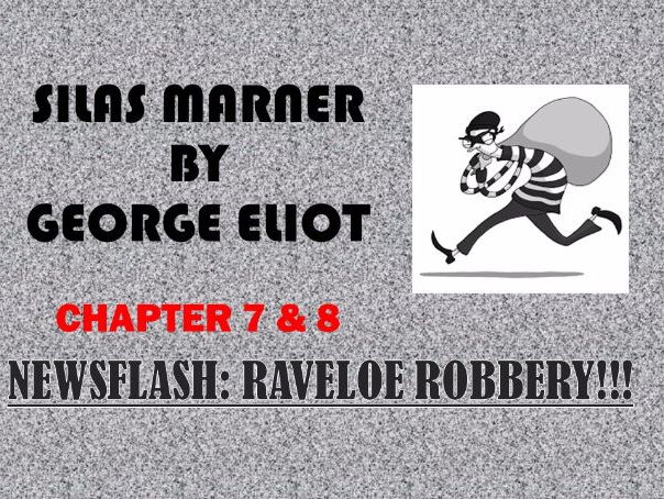 Silas Marner by George Eliot Chapters 7 & 8