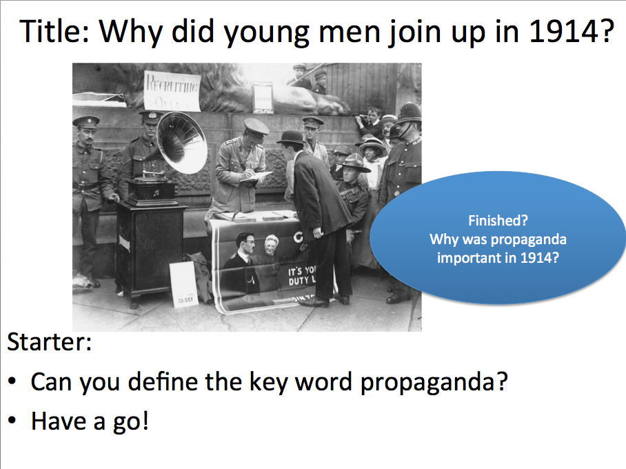 Year 9 WWI Lesson 2 - Why did men join up in 1914?