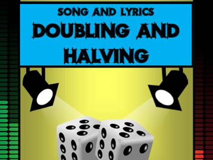 Doubling and Halving Song - by Mr A, Mr C and Mr D Present