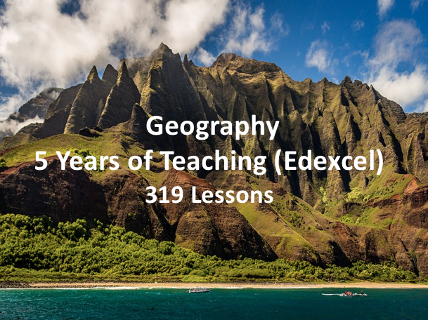Geography - 5 Years of Teaching (Edexcel)