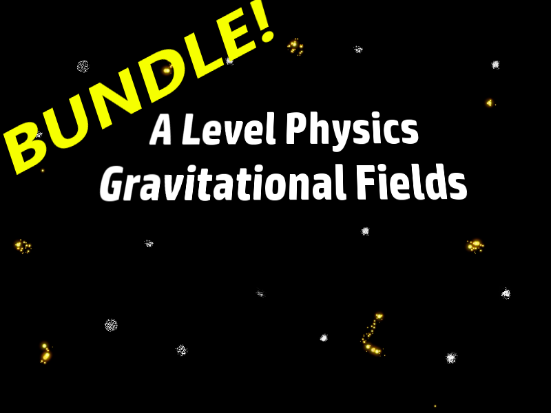 A Level Physics Unit: Gravitational Fields