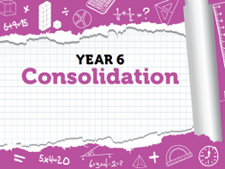 Year 6 Maths: Week 12 Summer Term Consolidation Pack - White Rose Maths' Resources