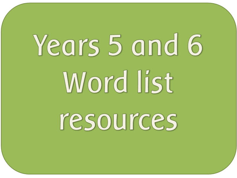 Year 5 and 6 Spelling: Word lists for games, display etc