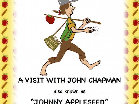 Johnny Appleseed(John Chapman): A Biographical play for Kids!