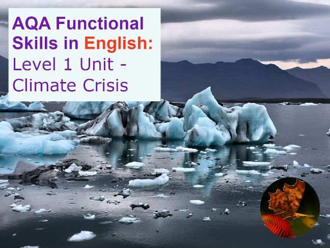 AQA Functional Skills in English: Level 1 Unit - Climate Crisis NEW