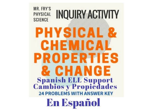 Physical & Chemical Properties & Change (Spanish Version)