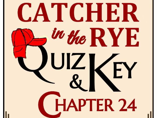 Catcher in the Rye Quiz - Chapter 24