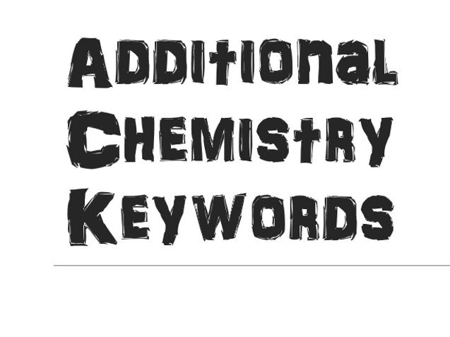 GCSE Additional Chemistry Keywords for Brainstorming , Revising  or Assessing