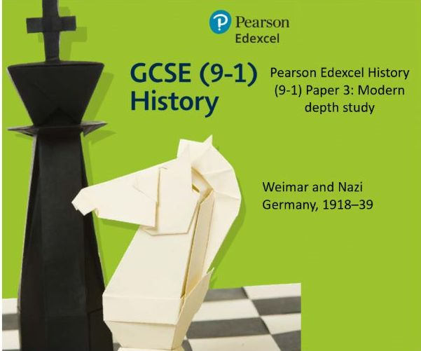 Pearson Edexcel History (9-1) Paper 3: Modern depth study - Weimar and Nazi Germany, 1918–39