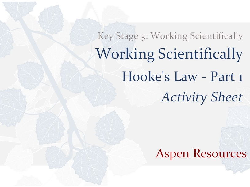 Hooke's Law - Part 1  ¦  Key Stage 3  ¦  Working Scientifically  ¦  Activity Sheet