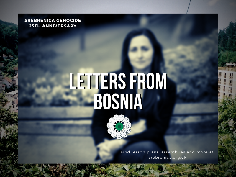 Letters from Bosnia: Remembering Srebrenica 25 Years On