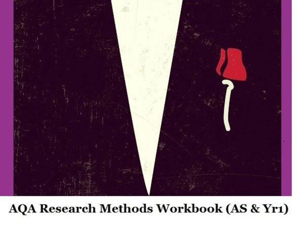 AQA A-Level Psychology: Year 1 and AS  RESEARCH METHODS: WORKBOOK AND THREE PPT's