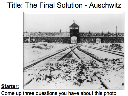 Year 9 Nazi Germany- Lesson 6 Auschwitz