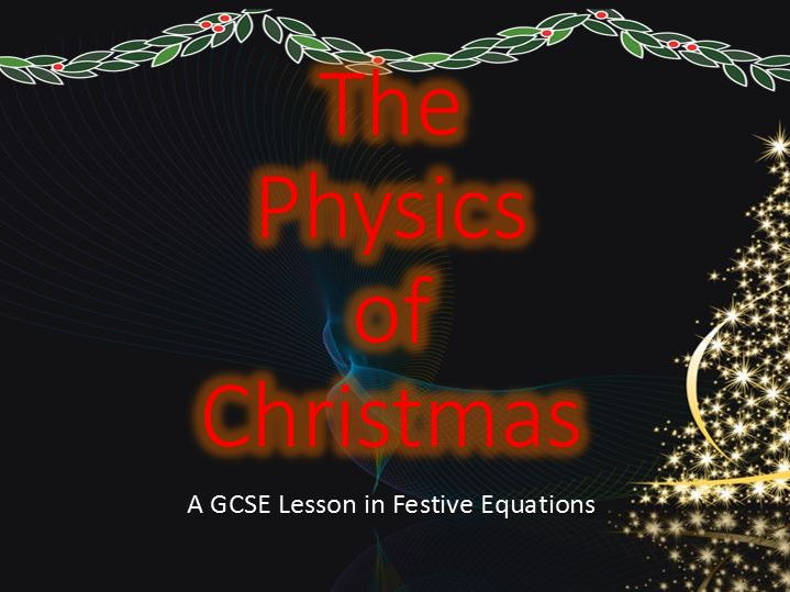 Physics of Christmas - Festive Equation Practice