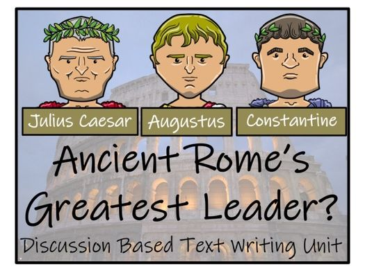 UKS2 History - Who was Ancient Rome's Greatest Leader? - Discussion Based Text Writing Unit