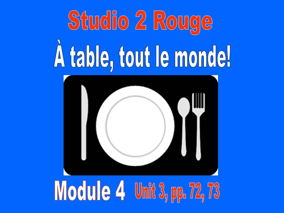 Studio 2, Module 4, pp. 72, 73 - À table, tout le monde!