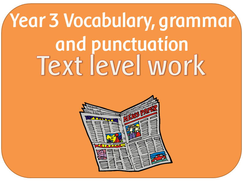 SPaG Year 3 Grammar: Paragraphs, headings, sub-headings and present perfect form of verbs