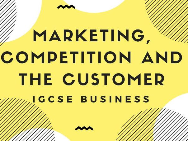 3.1 Marketing, Competition and the Customer IGCSE Business