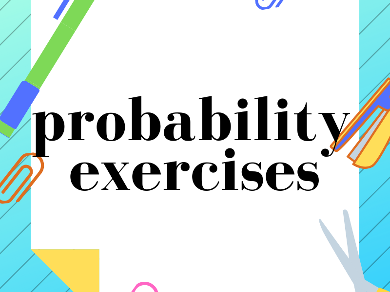 Probability exercises for Year 8