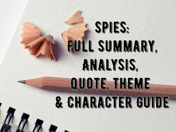Spies - FULL SUMMARY & ANALYSIS REVISION / STUDY GUIDE