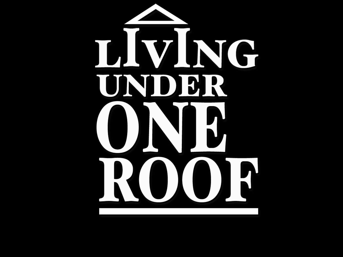 Living Under One Roof  promotion