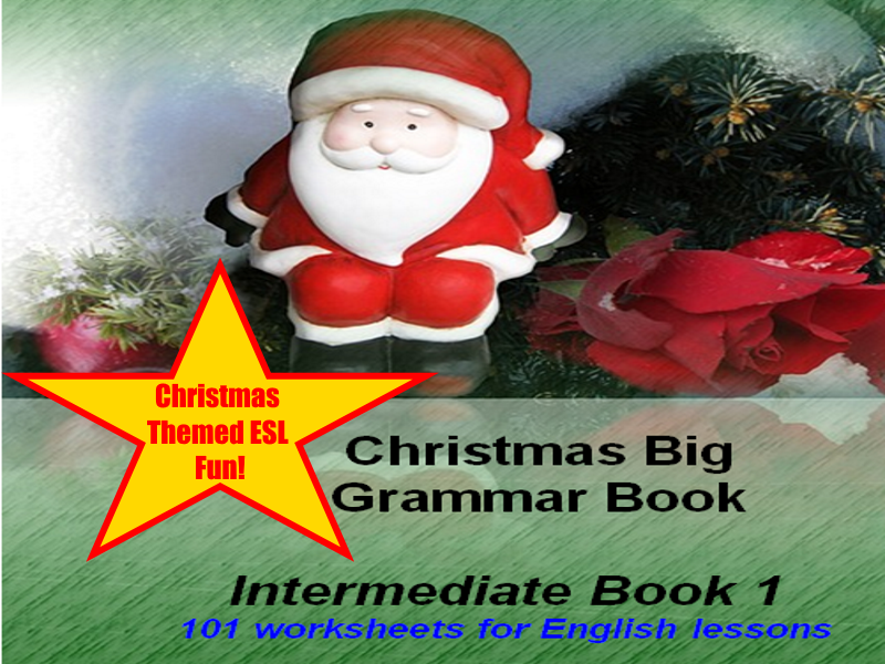 Christmas Big Grammar Book  Intermediate Book 101 worksheets for English lessons
