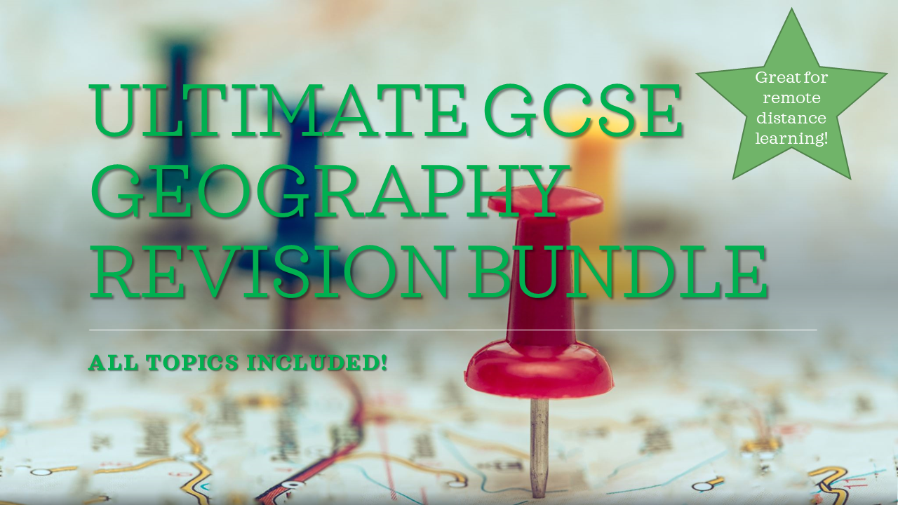 GCSE Geography Ultimate Bundle ALL TOPICS FOR GCSE - Remote Learning
