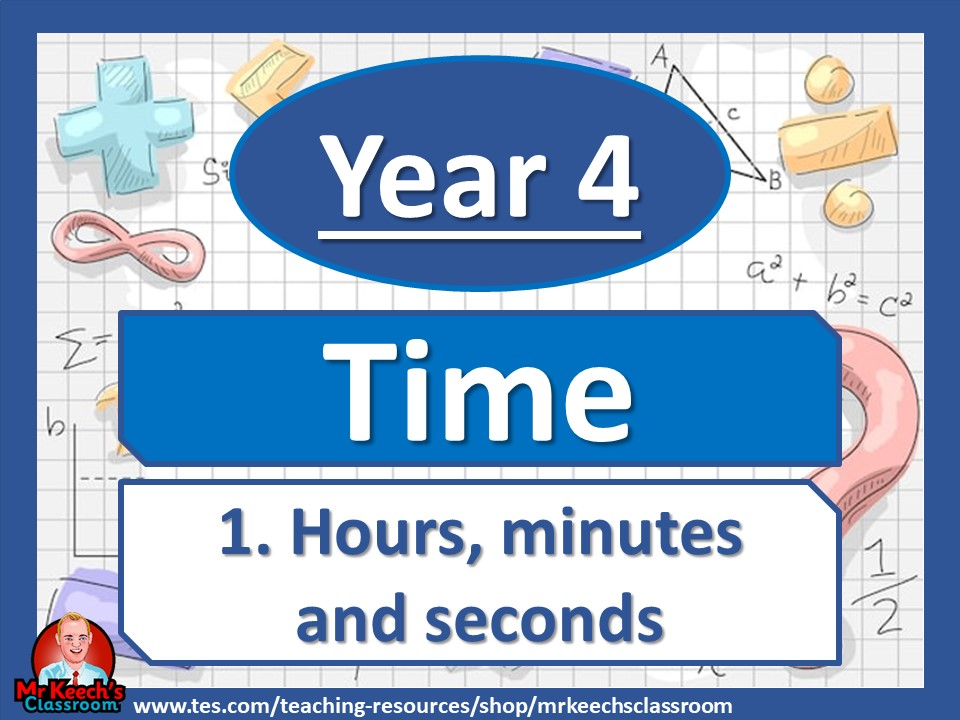 Year 4 – Time – Hours, minutes and seconds - White Rose Maths