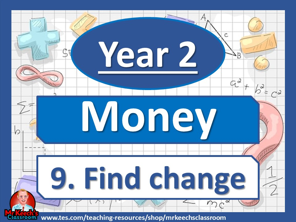 Year 2 - Money - Find Change - White Rose Maths