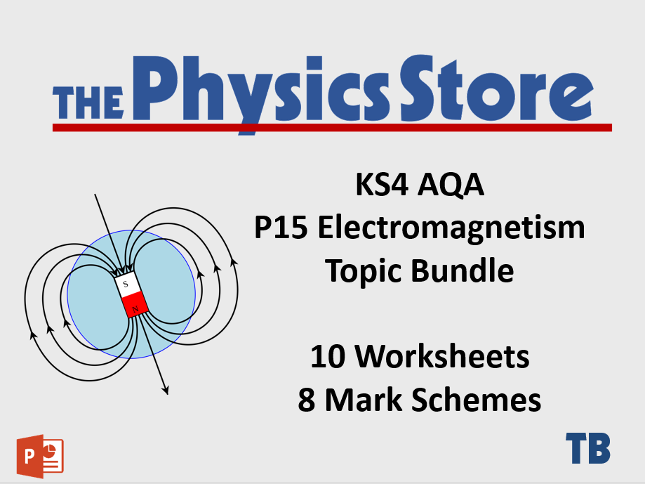 KS4 GCSE Physics AQA P15 Electromagnetism Topic - 10 Worksheets and 8 Mark  Schemes Only Bundle