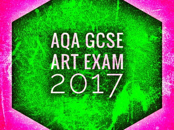 ART. GCSE Art Exam 2017. AQA