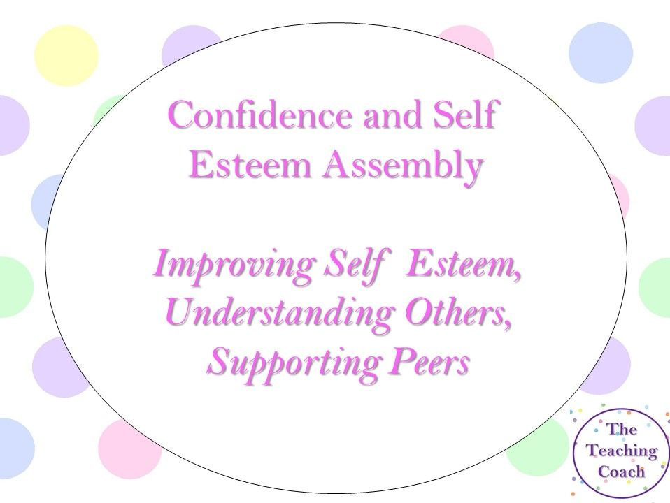 Confidence and Self Esteem Assembly