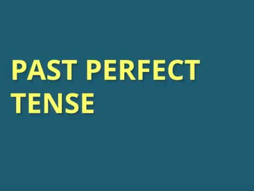 Past Perfect Verb Tense Explained - English Grammar