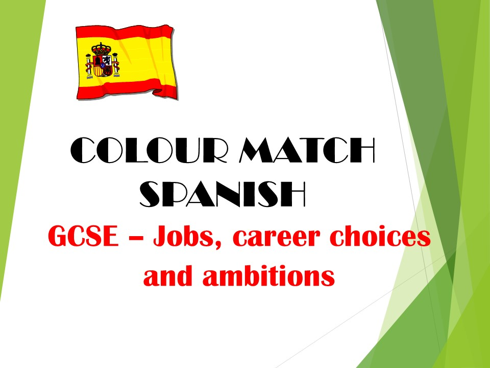 GCSE SPANISH - Jobs, career choices and ambitions - COLOUR MATCH