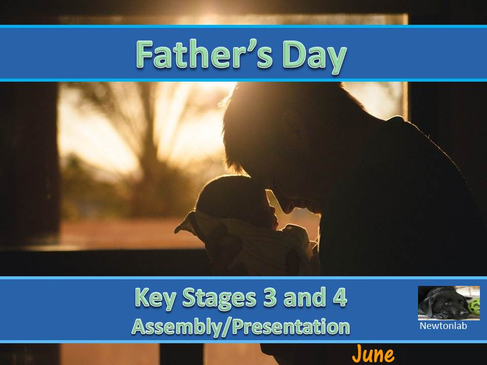 Father's Day - 20th June 2021 - Key Stages 3 and 4