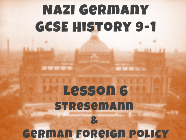Nazi Germany - GCSE History 9-1 - Stresemann and German foreign policy