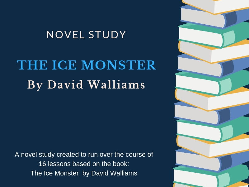 The Ice Monster Unit Plan - Novel Study with worksheets