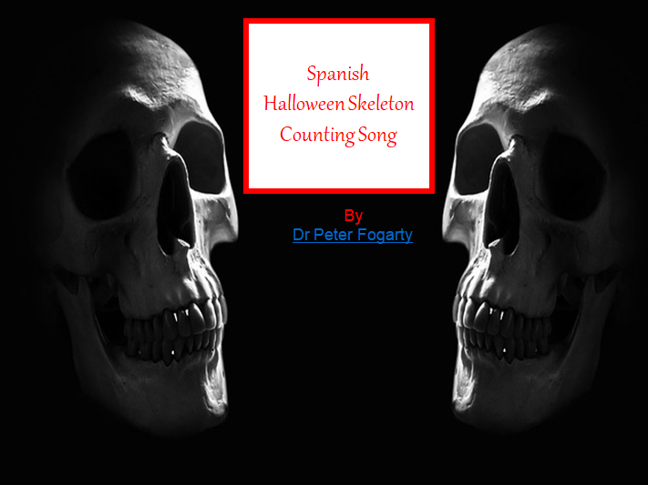 Spanish Halloween Skeleton Counting Song - PowerPoint + Worksheets + 31 Teaching Idea For Your Class