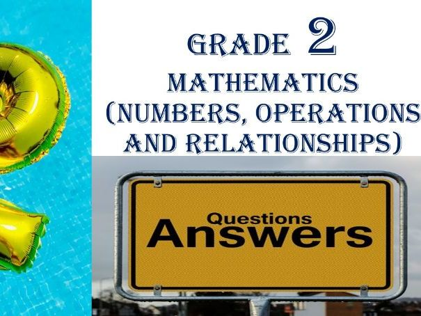 Grade 2 MATHEMATICS (NUMBERS, OPERATIONS AND RELATIONSHIPS) QUESTIONS & ANSWERS
