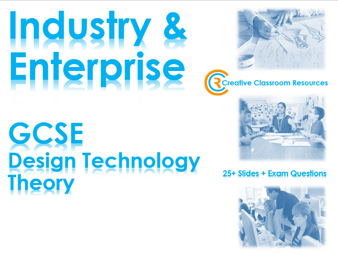 GCSE DT Theory (New Spec) – Industry & Enterprise