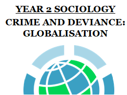 AQA SOCIOLOGY CRIME AND DEVIANCE - GLOBALISATION TOPIC [15 LESSONS]