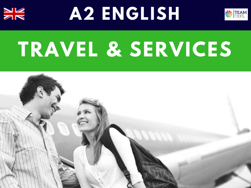 Travel & Services A2 Pre-Intermediate ESL Lesson Plan