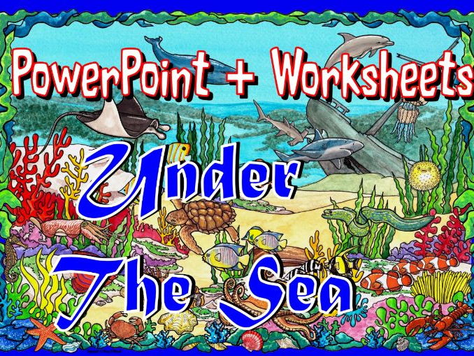 Under The Sea – Worksheets and PowerPoint