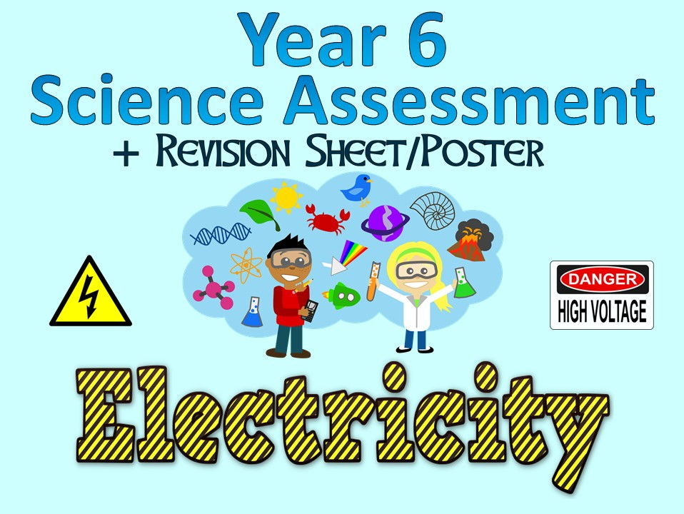Year 6 Science Assessment: Electricity + Revision Sheet/Poster